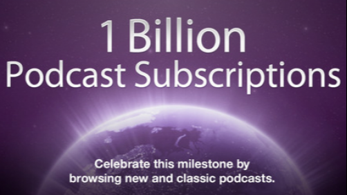 1 Billion Podcast Subscriptions through Apple's iTunes!